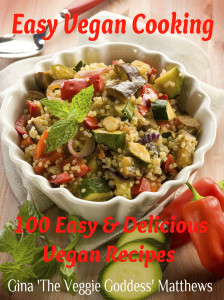 Easy Vegan Cooking: 100 - 5 Ingredients or Less, Easy & Delicious Vegan Recipes
