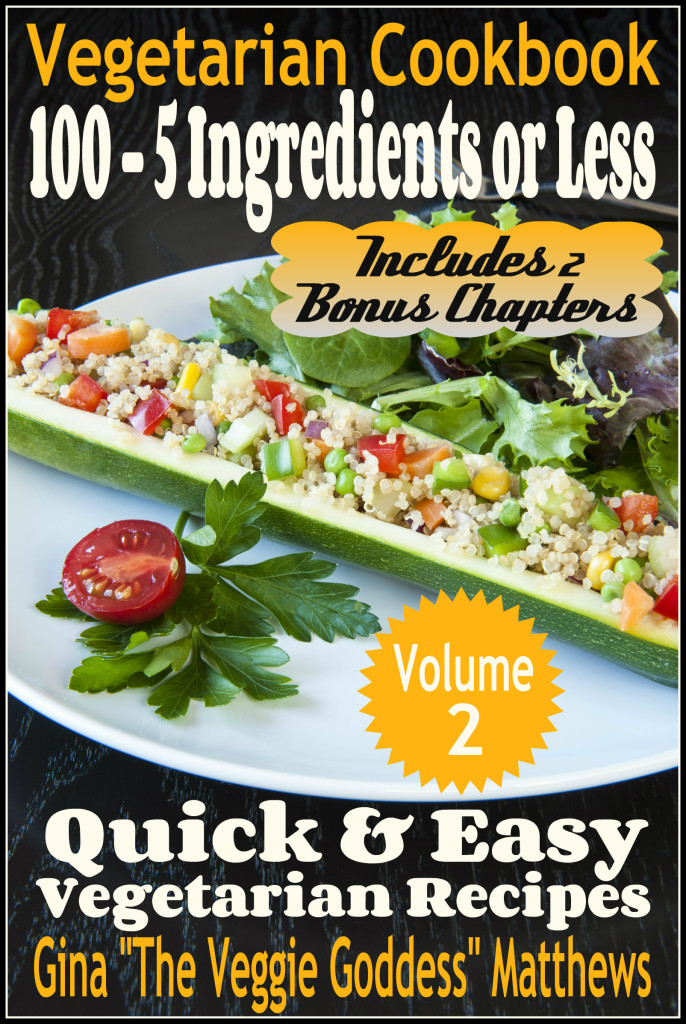 5 Ingredients or Less Quick & Easy Vegetarian Recipes